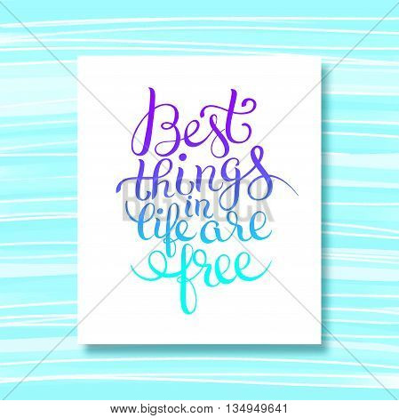 best thinks in life are free inspirational quote on stripe pattern for your design, flyer, banner, greeting card, poster, vector illustration eps10