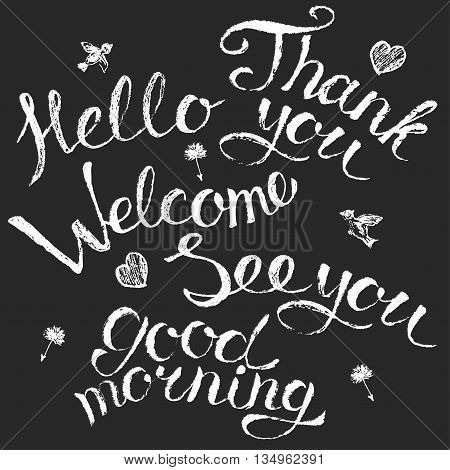 Grungy vector chalk hand lettering. Polite phrase set hello welcome thank you good morning.