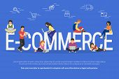 E-commerce concept illustration of young people using mobile gadgets such as laptop, tablet and smartphone for online purchasing and ordering goods via internet. Flat guys and women near letters ecommerce poster