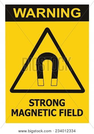 Strong Magnetic Field Warning Sign Isolated Text Label, Hazard Safety Caution Attention Danger Risk