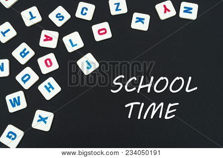 English School Concept, Text School Time, Colored Square English Letters Scattered On Blackboard