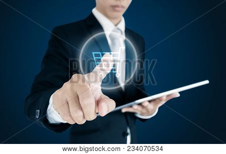Businessman Pressing On Cart Icon On Screen, Online Shopping, E-commerce E-business