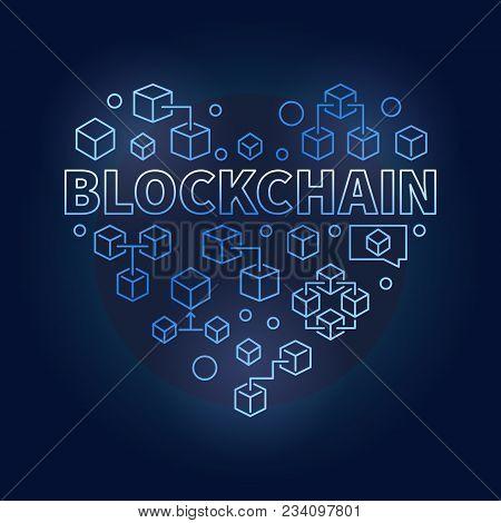 Blockchain Technology Blue Heart. I Love Block Chain Vector Creative Symbol Or Illustration Made Wit