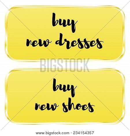 Vector Illustration. Button To Buy New Dresses And Buy New Shoes