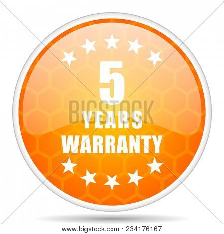 Warranty guarantee 5 years web icon. Round orange glossy internet button for webdesign.