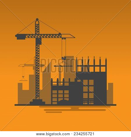 Silhouette Building Site Work Process Under Construction With Cranes And Machines.vector Illustratio