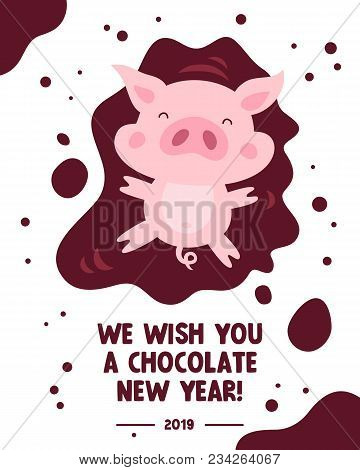 funny pig is splashing in a puddle of chocolate happy new year lettering