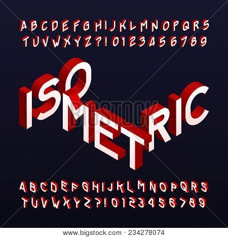 Isometric Alphabet Font. Three-dimensional Effect Letters And Numbers. Stock Vector Typeface For You