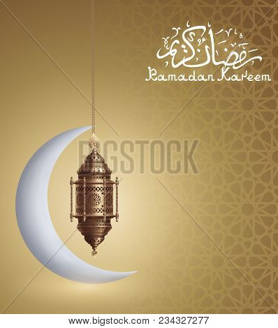 Ramadan Kareem Background, Illustration With Arabic Lantern And White Crescent, Eps 10 Contains Tran