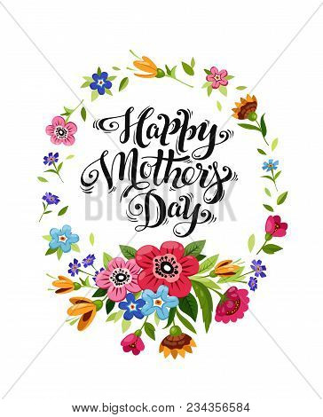 Happy Mother's Day Card With Elegant Inscription And Wild Flowers Frame. Happy Mother's Day Calligra