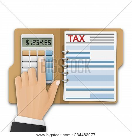 Opened Folder With Tax Form, And The Man's Hand, Count Taxes On The Calculator. Tax Calculation, Pay