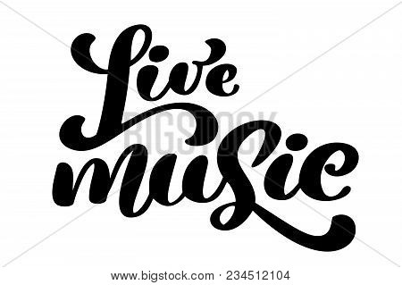 Live Music Sign Icon. Karaoke Symbol. Modern Calligraphy Quote. Hand Written Lettering Text, Isolate