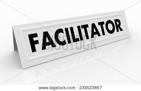 Facilitator Name Tent Card Organizer Moderator 3d Illustration