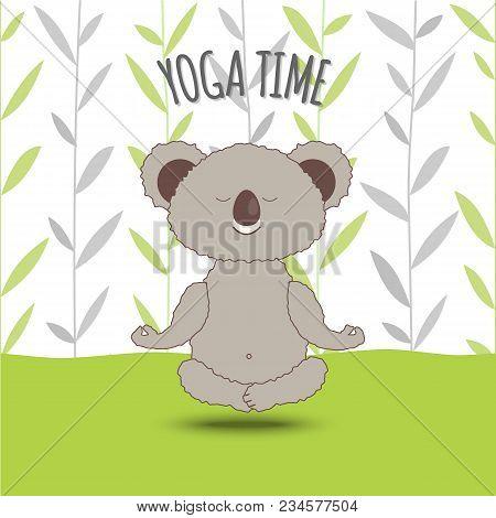 Yoga Time. Cartoon Koala Soar In Lotus Pose On Bamboo Background.koala Bear Doing Lotus Asana In Yog