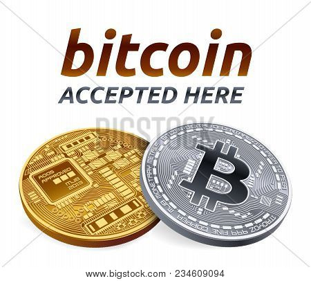 Bitcoin Accepted Sign Emblem. 3d Isometric Physical Bit Coin With Text Accepted Here. Crypto Currenc