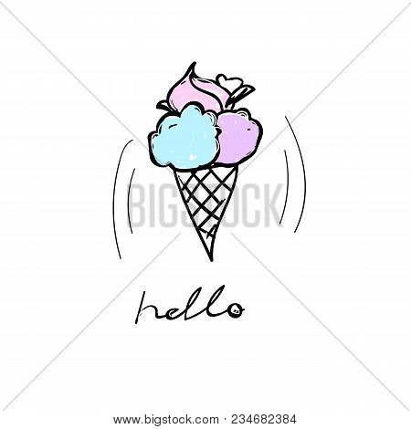 Tasty Ice-cream With Lettering Hello. Vector Cute Fashion Summer Food Illustration And Text On A Whi