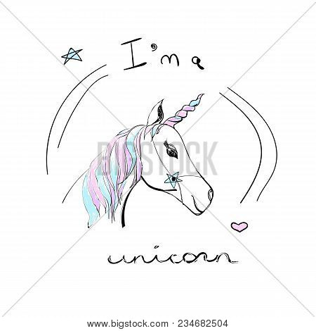 Pretty Unicorn With Lettering. Vector Cute Fashion Illustration And Text On A White Background.