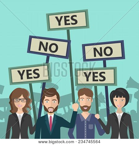 People Workers Holding Yes And No Signs For Voting. Concept For Protests, Demonstrations And Voting.