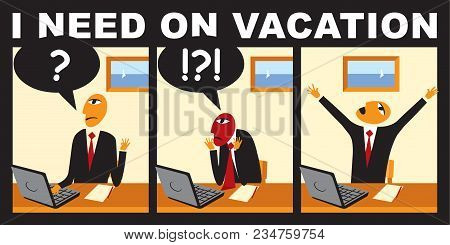 Vector Comic With A Businessman Who Wants To Go On Vacation