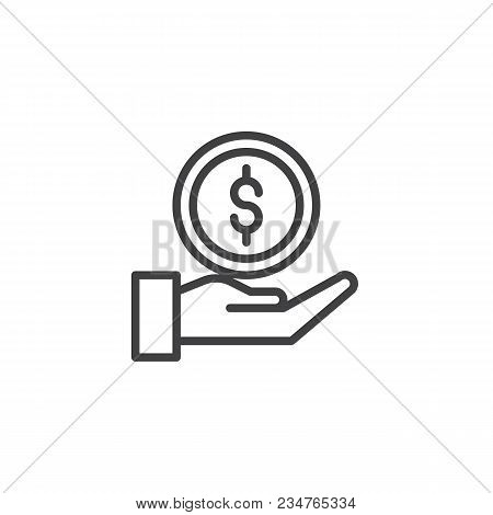 Hand Money Give Outline Icon. Linear Style Sign For Mobile Concept And Web Design. Dollar Coin In Ha