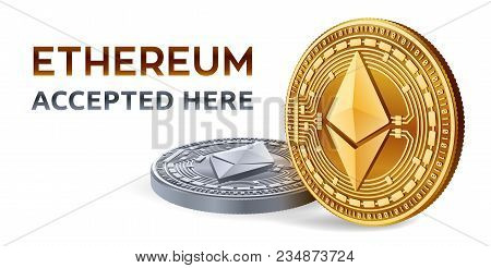 Ethereum. Accepted Sign Emblem. Crypto Currency. Golden And Silver Coins With Ethereum Symbol Isolat