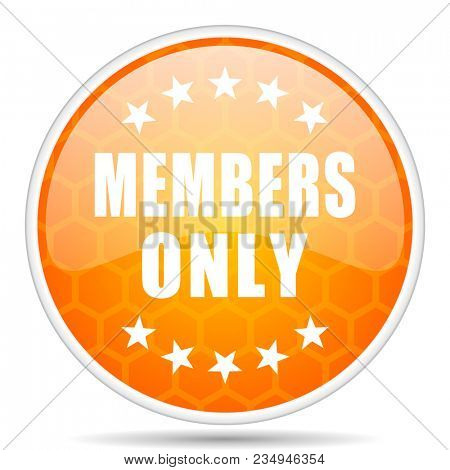 Members only web icon. Round orange glossy internet button for webdesign.