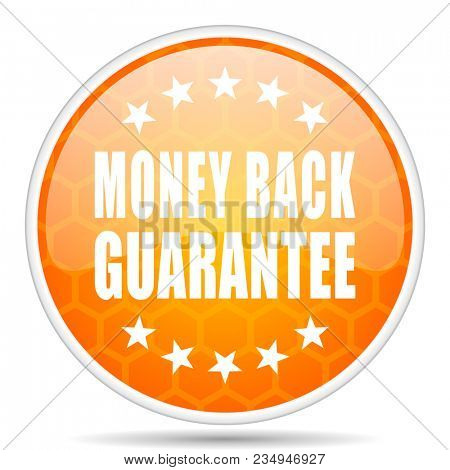Money back guarantee web icon. Round orange glossy internet button for webdesign.