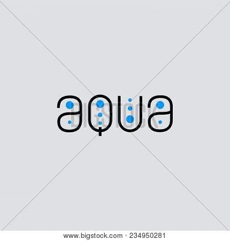 Aqua Flat Logo. Spa, Pool Emblem. Thin Linear Letters And Blue Drop On A Light Background.