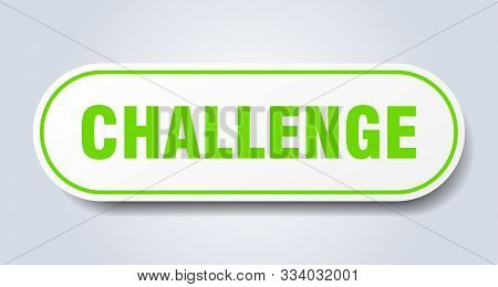 Challenge Sign. Challenge Rounded Green Sticker. Challenge