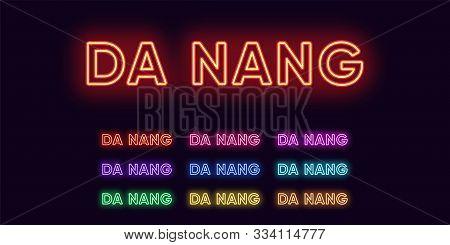 Neon Da Nang Name, City In Vietnam. Neon Text Of Da Nang City. Vector Set Of Glowing Headlines With