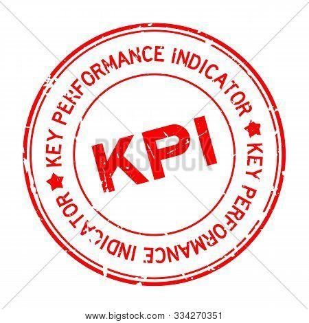 Grunge Red Kpi Word (abbreviation Key Pearformance Indicator) Round Rubber Seal Stamp On White Backg