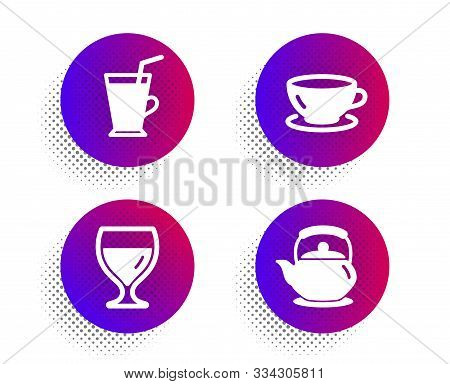Wine Glass, Coffee Cup And Espresso Icons Simple Set. Halftone Dots Button. Teapot Sign. Cabernet Wi