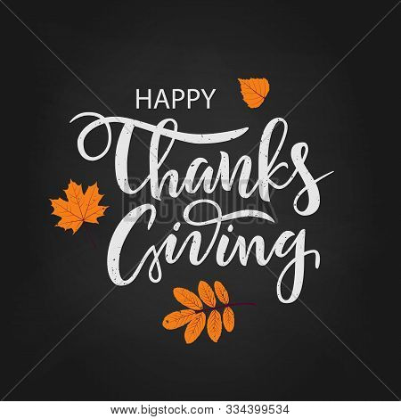 Hand Drawn Happy Thanksgiving Lettering Typography Poster. Celebration Quote On Chalkboard Backgroun