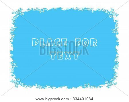 The Frame Is Icy With A Blank Space For Text. Christmas Card. Vector Illustration. Eps.