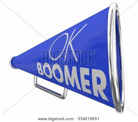 OK Boomer Dismissive Disrespectful Generational Bullhorn Megaphone Yelling 3d Illustration
