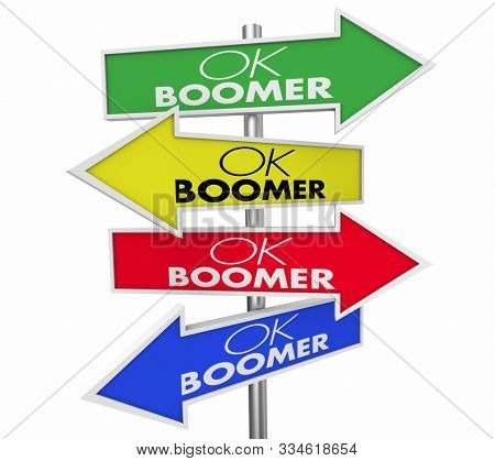 OK Boomer Dismissive Disrespectful Generational Arrow Signs Lost Direction 3d Illustration