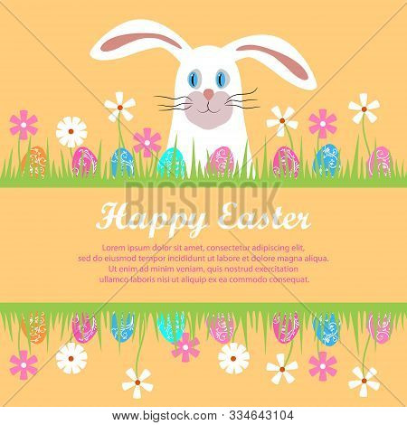 Greeting Card - Happy Easter. White Easter Bunny Peeks Out Of The Grass With Flowers And Eggs. Cute