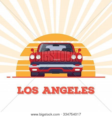 Front View Of Red Muscle Sport Car From 60s. Sun And Rays. Los Angeles Vintage Flat Style Banner. Ve