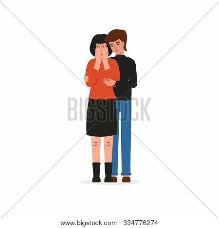 Guy Hugs A Crying Girl. Sad Female Character, Bad Emotions, Solitude. Flat Vector Cartoon Illustrati