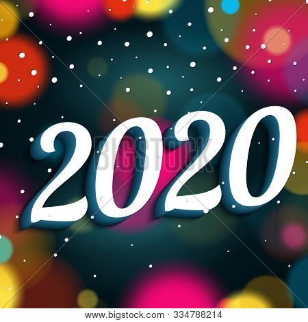Handwritten Numbers 2020 With Shadow. Happy New Year 2020. Background With Colored Blurred Light For