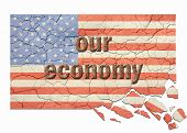 Cracked, aged and crumbling american flag with our economy in rusty lettering atop. poster