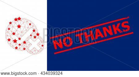 Mesh False Positive Polygonal 2d Vector Illustration, And Red No Thanks Scratched Rubber Print. Carc