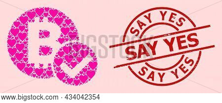 Scratched Say Yes Stamp, And Pink Love Heart Collage For Accept Bitcoin. Red Round Stamp Includes Sa