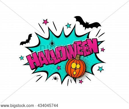 Halloween Comic Logo. Cartoon Explosion With Pumpkin, Bats, Spiders And Stars In Pop Art Style. Vect