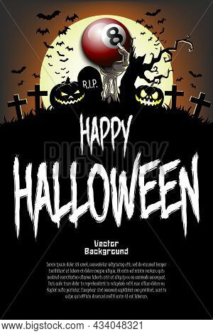 Happy Halloween. Zombie Hand With A Billiard Ball