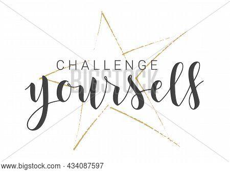 Vector Stock Illustration. Handwritten Lettering Of Challenge Yourself. Template For Banner, Postcar