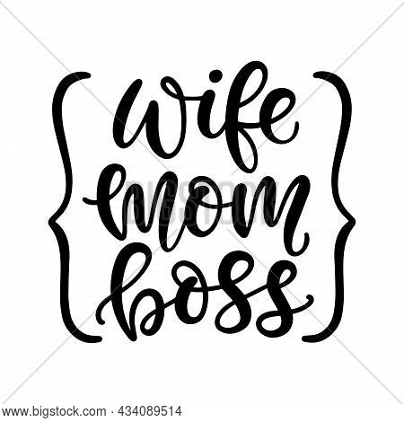 Wife Mom Boss T Shirt Design, Funny Hand Lettering Quote