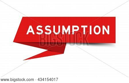 Red Color Paper Speech Banner With Word Assumption On White Background