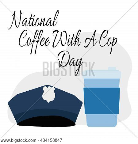 National Coffee With A Cop Day, Idea For Poster, Banner Or Flyer Vector Illustration