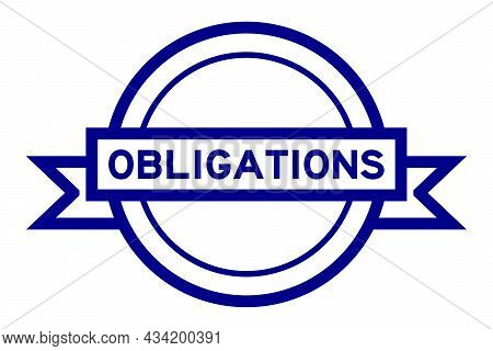 Vintage Blue Color Round Label Banner With Word Obligation On White Background